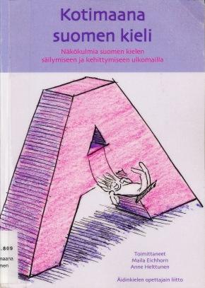 Kotimaana suomen kieli (Toim. Maila Eichhorn ja AnneHelttunen)