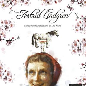 Astrid Lindgren (Agnes-Margrethe Bjorvand & LisaAisato)