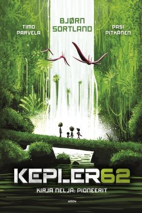 Kepler62 – Kirja neljä: Pioneerit (Timo Parvela ja BjørnSortland)